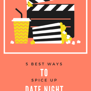 5 best ways to spice up date night