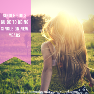 Single Girls Guide To Being Single On New Years